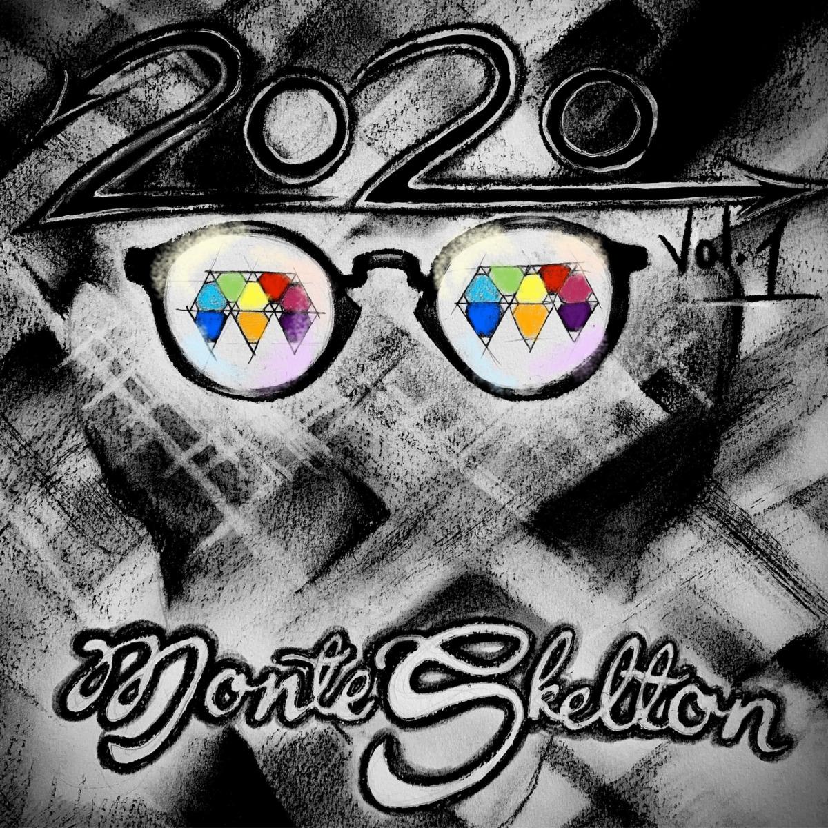 Monte Skelton: 2020 Vol. 1 is FinallyHere!